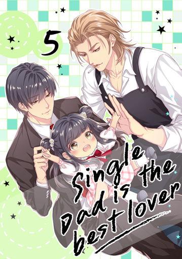 รูปภาพของ Single Dad is the best lover เล่ม 5